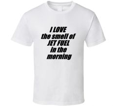 """I Love the Smell of Jet Fuel"" T-Shirt, White CLO-0102"