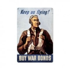 "Tuskegee Airmen ""Keep Us Flying!"" War Bonds Metal Sign SIG-0142"