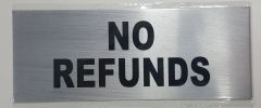 NO REFUNDS SIGN– BRUSHED ALUMINUM (ALUMINUM SIGNS 3X8)
