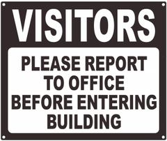 VISITORS PLEASE REPORT TO OFFICE BEFORE ENTERING BUILDING SIGN (ALUMINUM SIGNS 10X12)
