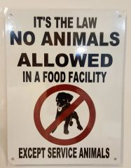 IT'S THE LAW NO ANIMALS ALLOWED IN A FOOD FACILITY EXCEPT SERVICE ANIMALS SIGN- WHITE BACKGROUND (ALUMINUM SIGNS 8X6)