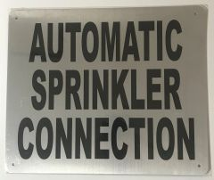 AUTOMATIC SPRINKLER CONNECTION SIGN- BRUSHED ALUMINUM (ALUMINUM SIGNS 10X12)- The Mont Argent Line