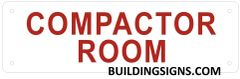 COMPACTOR ROOM SIGN- WHITE ALUMINUM (REFLECTIVE ALUMINUM SIGNS 3X10)
