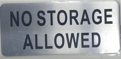 NO STORAGE ALLOWED SIGN - BRUSHED ALUMINUM (ALUMINUM SIGNS 3.5X8)- The Mont Argent Line