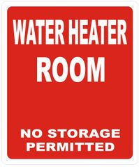 WATER HEATER ROOM NO STORAGE PERMITTED SIGN- REFLECTIVE !!! (ALUMINUM SIGNS 12X10)