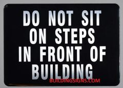 DO NOT SIT ON STEPS IN FRONT OF BUILDING SIGN (ALUMINUM SIGNS 5X7)