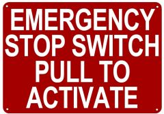 EMERGENCY STOP SWITCH SIGN (ALUMINUM SIGN SIZED 7X10)