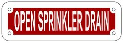 OPEN SPRINKLER DRAIN SIGN- REFLECTIVE !!! (ALUMINUM 2X6)