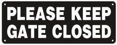 PLEASE KEEP GATE CLOSED SIGN (ALUMINUM SIGNS 3X8)