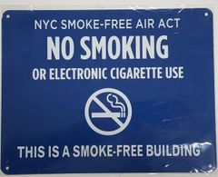"""NYC Smoke free Act Sign """"No Smoking or Electric cigarette Use"""" - THIS IS A SMOKE FREE BUILDING ( 8.5x11, Blue Aluminium)"""