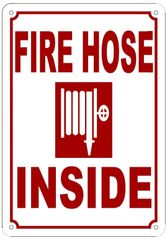 FIRE HOSE INSIDE SIGN (ALUMINUM SIGN SIZED 10X7)