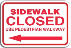 SIDEWALK CLOSED - LEFT ARROW ( Aluminium sign- Size 12 Inch x 15.5 Inch )
