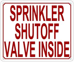SPRINKLER SHUTOFF VALVE INSIDE SIGN (ALUMINUM SIGN SIZED 10X12)