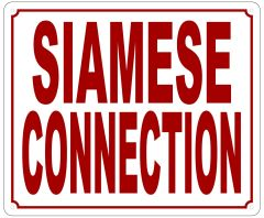 SIAMESE CONNECTION SIGN (ALUMINUM SIGN SIZED 10X12)