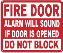 FIRE DOOR ALARM WILL SOUND IF DOOR IS OPENED DO NOT BLOCK SIGN- REFLECTIVE !!! (ALUMINUM SIGNS 10X12)
