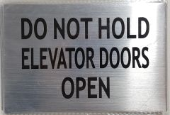 DO NOT HOLD ELEVATOR DOORS OPEN SIGN – BRUSHED ALUMINUM (ALUMINUM SIGNS 4X6)