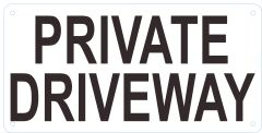 PRIVATE DRIVEWAY SIGN- WHITE (ALUMINUM SIGNS 6X12)