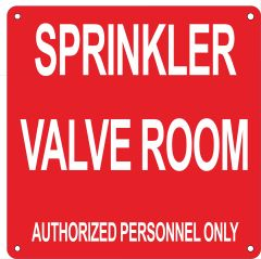 AUTHORIZED PERSONNEL ONLY SPRINKLER VALVE ROOM SIGN- RED BACKGROUND (ALUMINUM SIGNS 10X10)