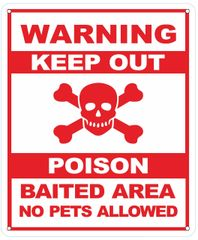 WARNING KEEP OUT POISON BAITED AREA NO PETS ALLOWED SIGN- WHITE (ALUMINUM SIGNS 12 X 10)