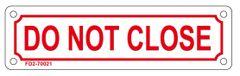 DO NOT CLOSE SIGN (ALUMINUM SIGN SIZED 2X7)