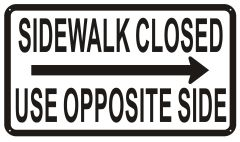 SIDEWALK CLOSED USE OPPOSITE SIDE SIGN- WHITE BACKGROUND (ALUMINUM SIGNS 12X21)