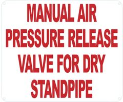 MANUAL AIR PRESSURE RELEASE VALVE FOR DRY STANDPIPE SIGN (ALUMINUM SIGNS 10X12)