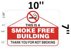 THIS IS A SMOKE FREE BUILDING THANK YOU FOR NOT SMOKING SIGN (ALUMINUM SIGNS 7 X 10)