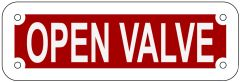 OPEN VALVE SIGN- REFLECTIVE !!! (ALUMINUM 2X6)