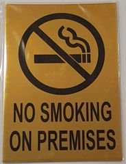 NO SMOKING ON PREMISES SIGN – GOLD ALUMINUM (10X7)