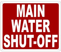 MAIN WATER SHUT-OFF SIGN- REFLECTIVE !!! (ALUMINUM SIGNS 10X12)