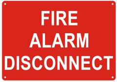 FIRE ALARM DISCONNECT SIGN- REFLECTIVE !!! (ALUMINUM SIGNS 7X10)