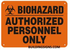BIOHAZARD AUTHORIZED PERSONNEL ONLY SIGN (ALUMINUM SIGNS 7X10)