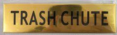 TRASH CHUTE SIGN- GOLD ALUMINUM (ALUMINUM SIGNS 2X7.75)