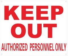 KEEP OUT AUTHORIZED PERSONNEL ONLY SIGN (ALUMINUM SIGNS 10X12)