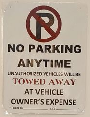 NO PARKING ANYTIME UNAUTHORIZED VEHICLES WILL BE TOWED AWAY SIGN- WHITE BACKGROUND (ALUMINUM SIGNS 16X12)