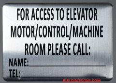 FOR ACCESS TO ELEVATOR MOTOR CONTROL MACHINE ROOM PLEASE CONTACT_ SIGN (ALUMINUM SIGNS 5X7)