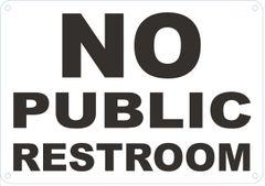 NO PUBLIC RESTROOM SIGN (ALUMINUM SIGNS 7 X 10)
