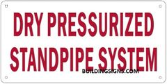 DRY PRESSURIZED STANDPIPE SYSTEM SIGN (ALUMINUM SIGNS 6X12)