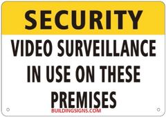 SECURITY VIDEO SURVEILLANCE IN USE ON THESE PREMISES SIGN (ALUMINUM SIGNS 7X10)