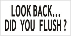 LOOK BACK DID YOU FLUSH SIGN - PURE WHITE BACKGROUND (ALUMINUM SIGNS 3X6)