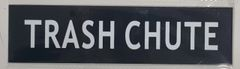 TRASH CHUTE SIGN- BLACK (ALUMINUM SIGNS 2X7.75)