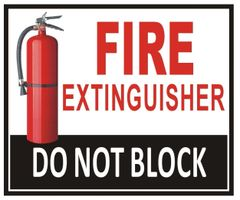 FIRE EXTINGUISHER DO NOT BLOCK SIGN (ALUMINUM SIGNS 5X6)