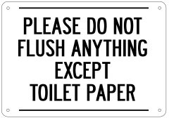 PLEASE DO NOT FLUSH ANYTHING EXCEPT TOILET PAPER SIGN- WHITE BACKGROUND (ALUMINUM 7X10)