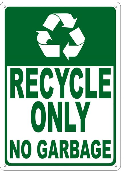 Recycle Only No Garbage Sign Green Aluminum Sign Ideal