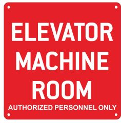 ELEVATOR MACHINE ROOM AUTHORIZED PERSONNEL ONLY SIGN – RED ALUMINUM (ALUMINUM SIGNS 10X10)