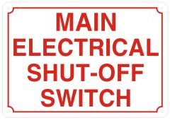 MAIN ELECTRICAL SHUT-OFF SWITCH SIGN- REFLECTIVE !!! (ALUMINUM SIGNS 7X10)