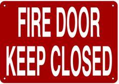 FIRE DOOR KEEP CLOSED SIGN- REFLECTIVE !!! (ALUMINUM 7X10)