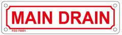 MAIN DRAIN SIGN (ALUMINUM SIGN SIZED 2X7)