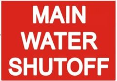 MAIN WATER SHUT-OFF SIGN (STICKER 7X10)