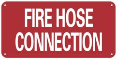 FIRE HOSE CONNECTION SIGN- RED BACKGROUND (ALUMINUM SIGNS 6X12)